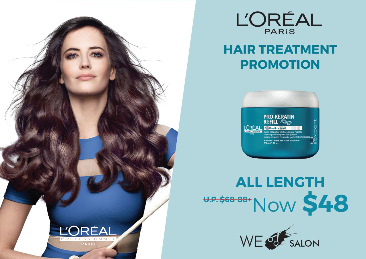 L'Oreal Hair Treatment = $48 (All Hair Length)
